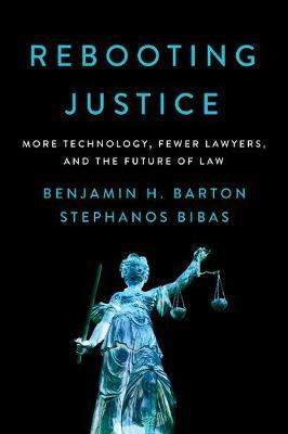 Rebooting Justice by Benjamin H. Barton