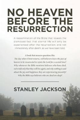 No Heaven Before the Resurrection by Stanley Jackson