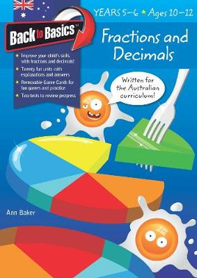 Back to Basics - Fractions and Decimals Years 5-6 by Ann Baker