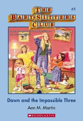 Babysitters Club: #5 Dawn and the Impossible Three New by Martin Ann M