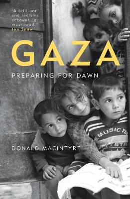 Gaza: Preparing for Dawn by Donald Macintyre