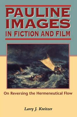 Pauline Images in Fiction and Film by L. Joseph Kreitzer