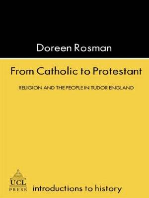 From Catholic to Protestant by Doreen Margaret Rosman
