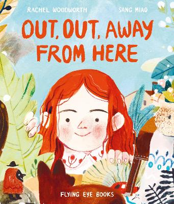 Out, Out, Away From Here by Rachel Woodworth