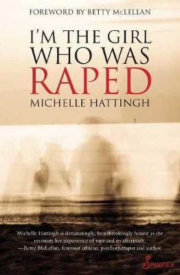 I'm the Girl Who Was Raped by Michelle Hattingh