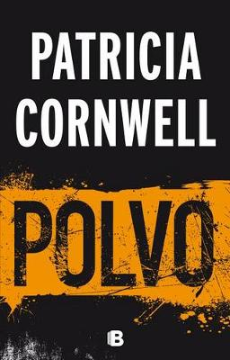 Polvo / Dust by Patricia Cornwell
