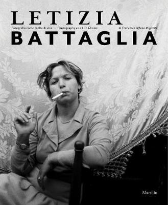 Letizia Battaglia: Photography as a Life Choice by Francesca Alfano Miglietti