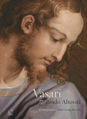 Vasari for Bindo Altoviti: Christ Carrying the Cross by Barbara Agosti