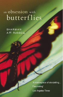 An Obsession With Butterflies by Sharman Apt Russell