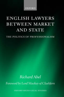 English Lawyers between Market and State by Richard L. Abel