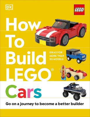 How to Build LEGO Cars: Go on a Journey to Become a Better Builder book