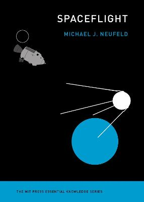 Spaceflight: A Concise History by Michael J. Neufeld