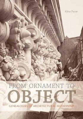 From Ornament to Object by Alina Payne