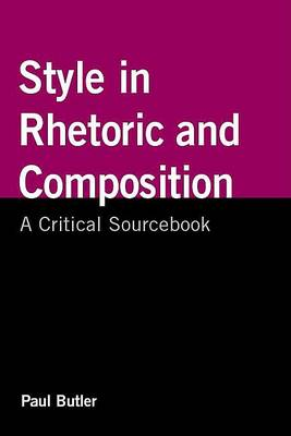 Style in Rhetoric and Composition by University Paul Butler