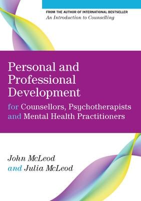 Personal and Professional Development for Counsellors, Psychotherapists and Mental Health Practitioners by John McLeod