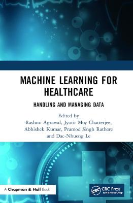 Machine Learning for Healthcare: Handling and Managing Data book