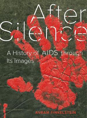 After Silence: A History of AIDS through Its Images book