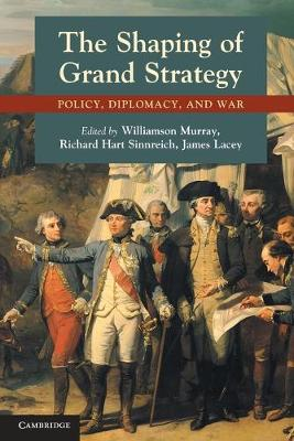 Shaping of Grand Strategy by Williamson Murray