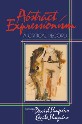 Abstract Expressionism by David Shapiro