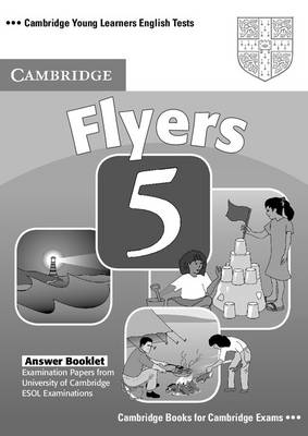 Cambridge Young Learners English Tests Flyers 5 Answer Booklet book