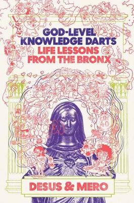 God-Level Knowledge Darts: Life Lessons from the Bronx book