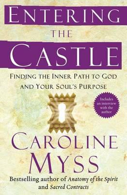 Entering the Castle by Caroline Myss