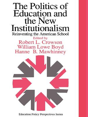 The Politics Of Education And The New Institutionalism by William Lowe Boyd