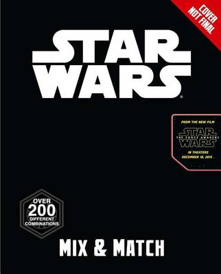 Star Wars: The Force Awakens: Mix & Match by Benjamin Harper