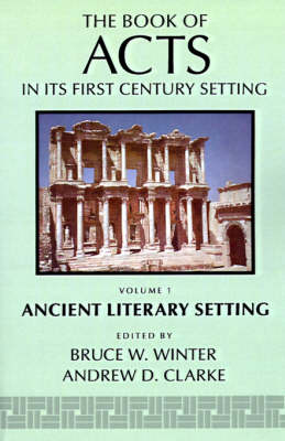 The Book of Acts in Its Ancient Literary Setting by Bruce W. Winter