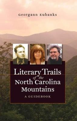 Literary Trails of the North Carolina Mountains book