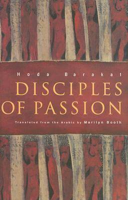 Disciples of Passion by Hoda Barakat