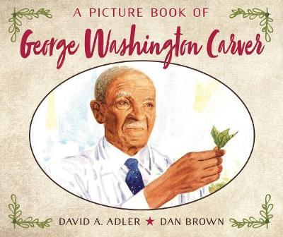 A Picture Book of George Washington Carver by David A Adler