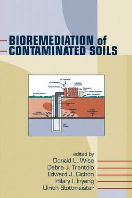 Bioremediation of Contaminated Soils by Donald L. Wise