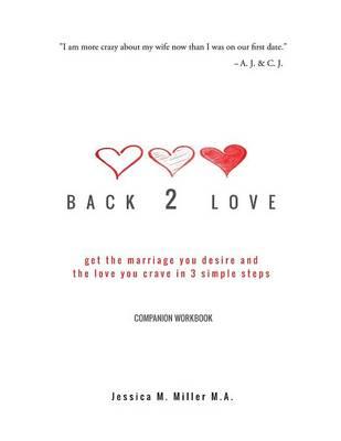 Back 2 Love Companion Workbook by Jessica M Miller