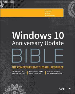 Windows 10 Anniversary Update Bible by Rob Tidrow