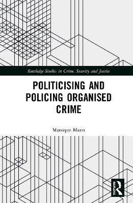 Politicising and Policing Organised Crime book