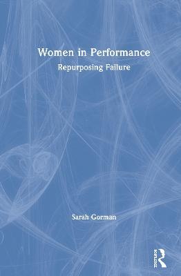 Women in Performance: Repurposing Failure book