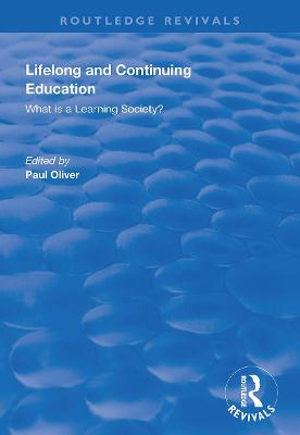 Lifelong and Continuing Education: What is a Learning Society? by Paul Oliver