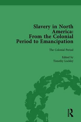 Slavery in North America  Volume 1 by Mark M Smith