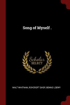 Song of Myself . by Walt Whitman
