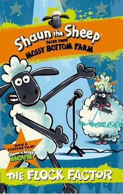 Shaun the Sheep: The Flock Factor by Martin Howard