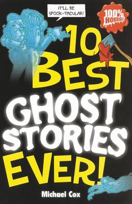 10 Best Ghost Stories Ever by Michael Cox