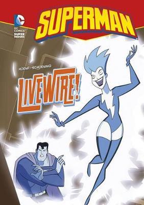 Livewire! by Blake A. Hoena