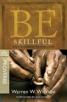 Be Skillful - Proverbs book