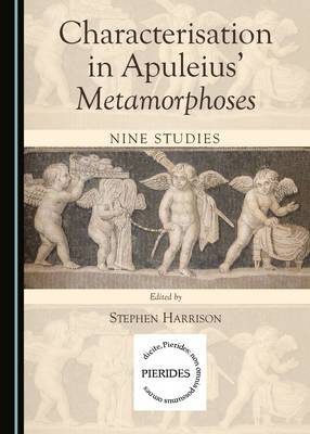 Characterisation in Apuleius' Metamorphoses by Stephen Harrison