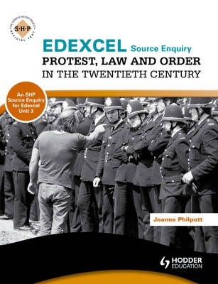 Edexcel Protest, Law and Order in the Twentieth Century  Unit 3 by Jo Philpott