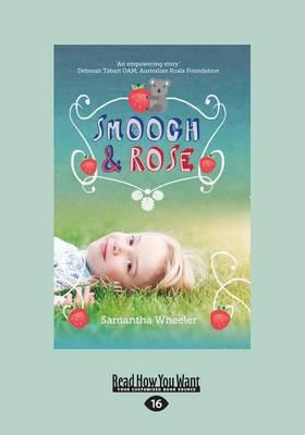 Smooch & Rose by Samantha Wheeler