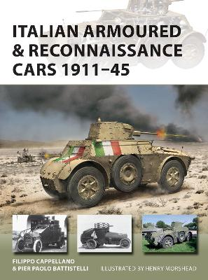Italian Armoured & Reconnaissance Cars 1911-45 by Filippo Cappellano