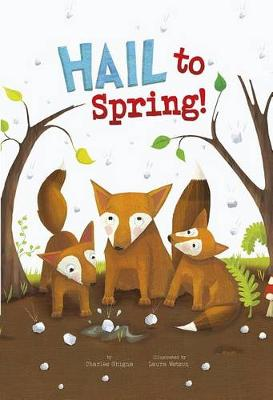 Hail to Spring! by Charles Ghigna