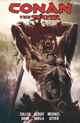 Conan The Slayer Volume 1 by Cullen Bunn